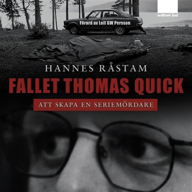 Fallet Thomas Quick : Att skapa en seriemördare bok av Hannes Råstam