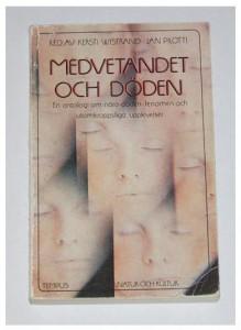 Medvetandet och döden ett vetenskapligt pionjärarbete av Kersti Wistrand och Jan Pilotti del 1