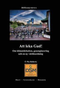 9789197643658_200_att-leka-gud-om-klimatdebatten-geoengineering-och-en-ny-varldsordning_haftad