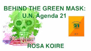 Behind the green Mask: U.N: Agenda 21