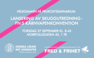 Inbjudan till frukostseminarium 27/9 – Svenska Läkare mot Kärnvapen