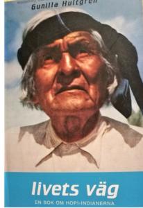 """""""Livets Väg. En bok om hopi-indianerna"""" av Gunilla Hultgren"""